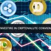 Investire in Criptovalute: conviene o è una truffa? Alcuni consigli utili
