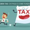 Tobin Tax: Come Funziona e Chi la Paga – Le Novità 2018