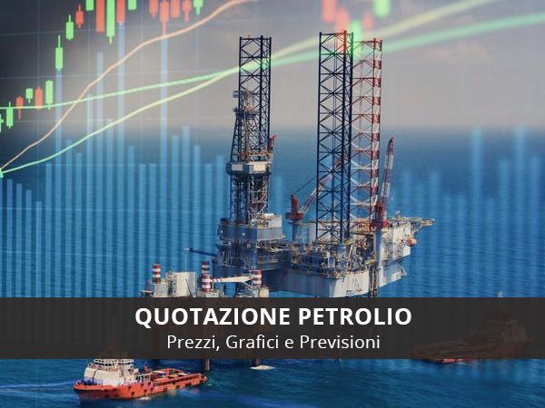 petrolio valore quotazione