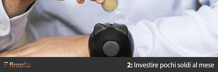 Investire pochi soldi al mese