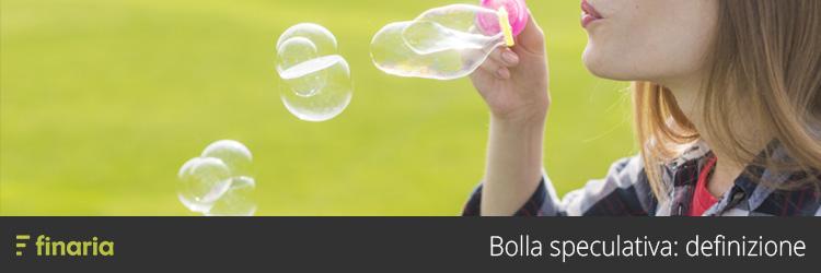 bolla speculativa cos'è
