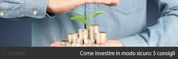 come investire in modo sicuro