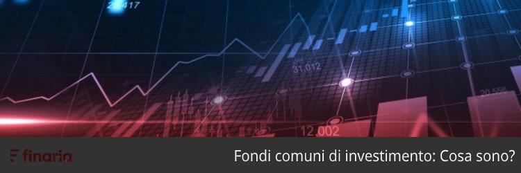 fondi comuni di investimento cosa sono