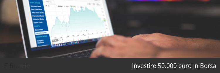 investire 50000 euro borsa