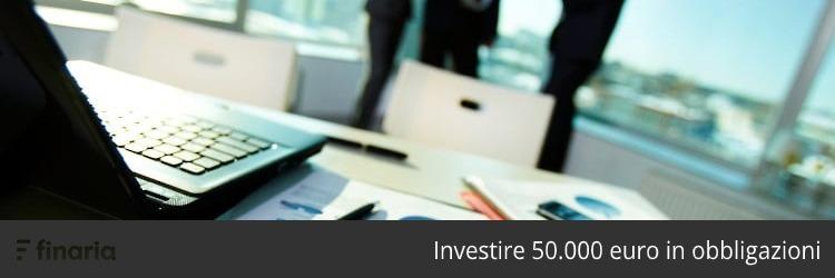 investire 50000 euro obbligazioni