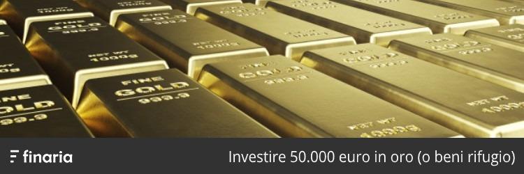 investire 50000 euro oro