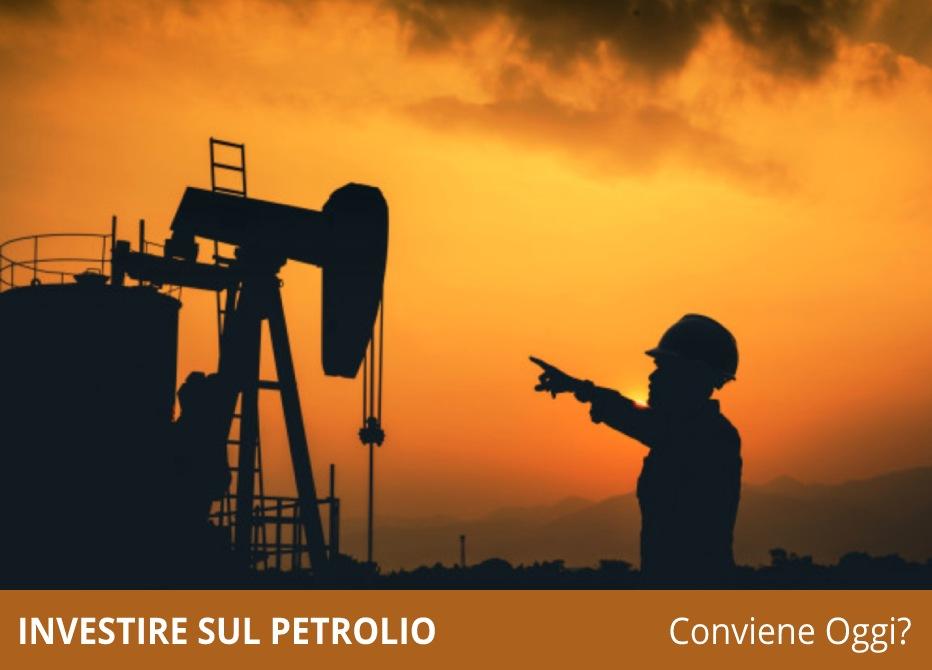 investire nel petrolio oggi