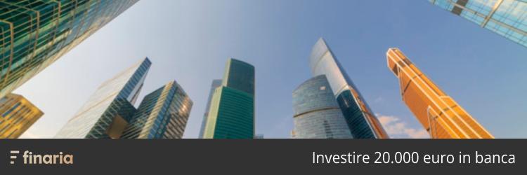 investire 20000 euro in banca