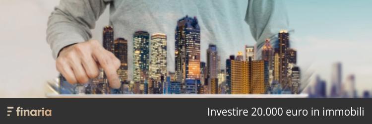 investire 20000 euro in immobili
