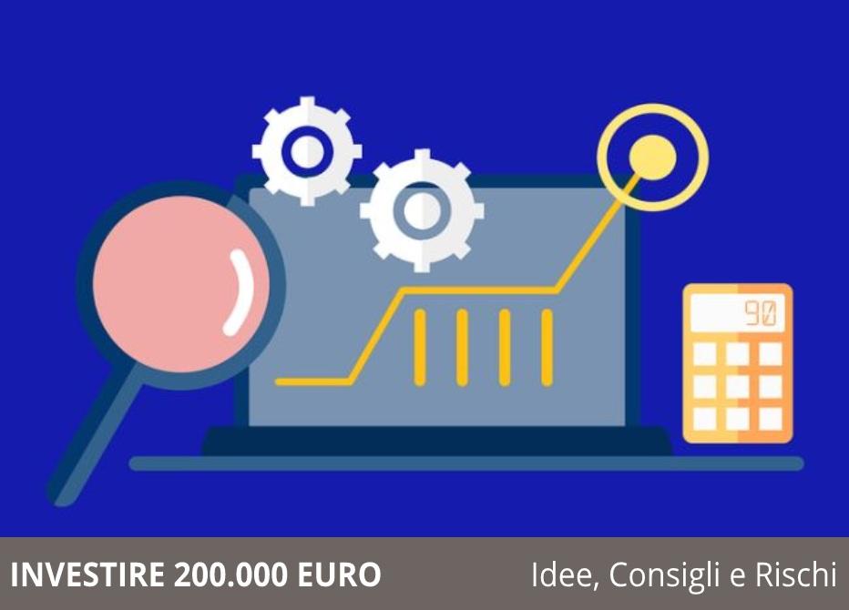 Investire 200.000 euro