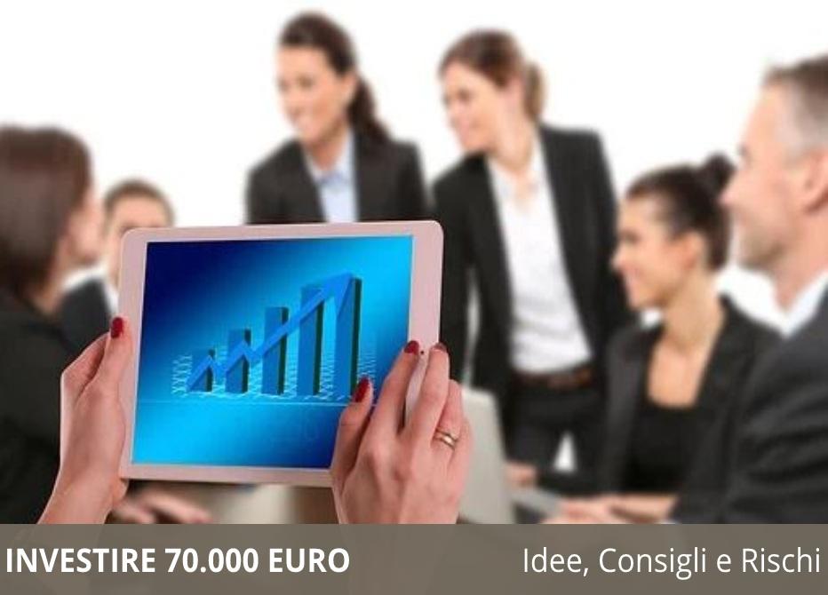 Investire 70.000 euro