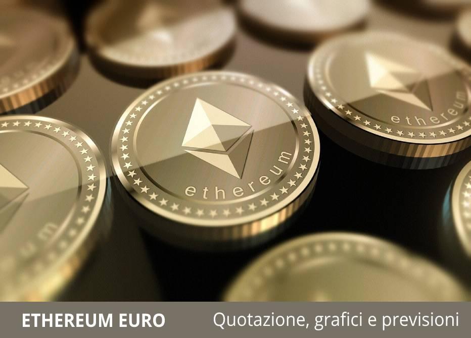 ethereum euro quotazione grafici e previsioni