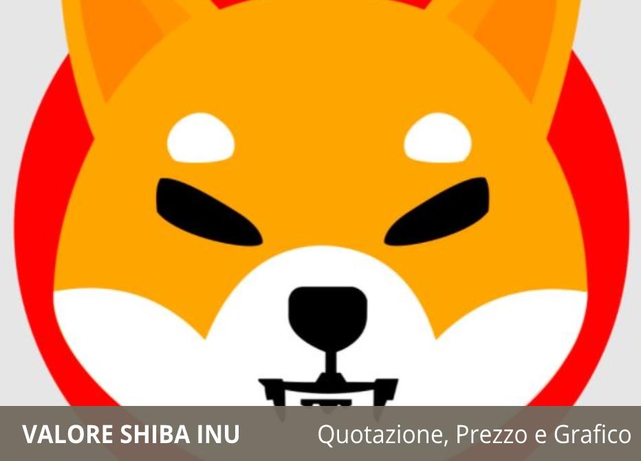 Valore Shiba Inu
