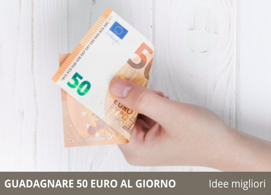 guadagnare 50 euro