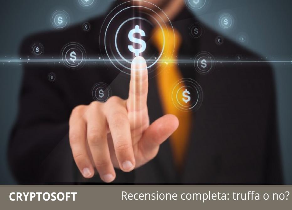 Cryptosoft: truffa o è sicuro e funziona? Recensioni e Opinioni - fattorialeginestre.it